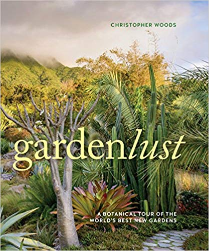 Christopher Woods presents Gardenlust: A Botanical Tour of the ...